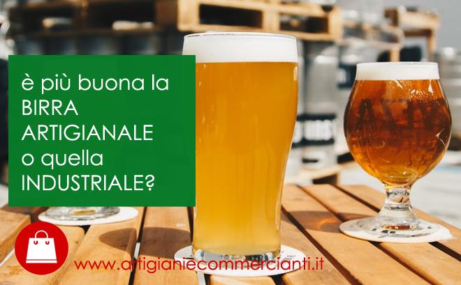 Birra artigianale o industriale quale scegliere?